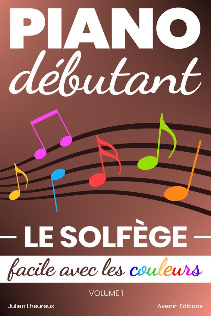 Piano Débutant – Le solfège facile avec les couleurs (vol.1)